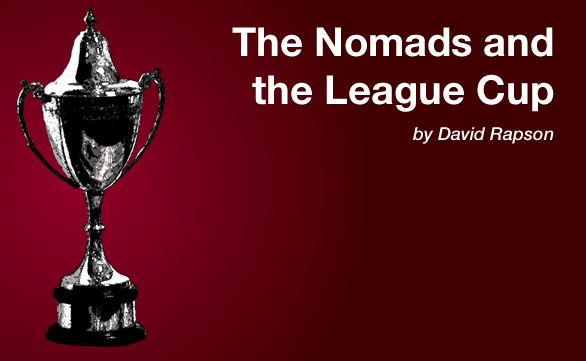 The Nomads and the League Cup